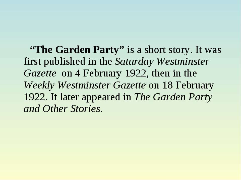 """The Garden Party"" is a short story. It was first published in the Saturday W..."