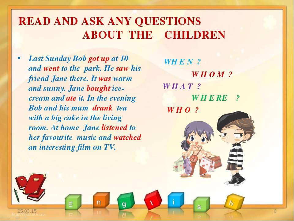 READ AND ASK ANY QUESTIONS ABOUT THE CHILDREN Last Sunday Bob got up at 10 an...