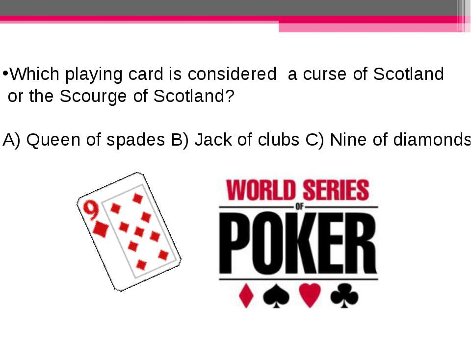 Which playing card is considered a curse of Scotland or the Scourge of Scotla...