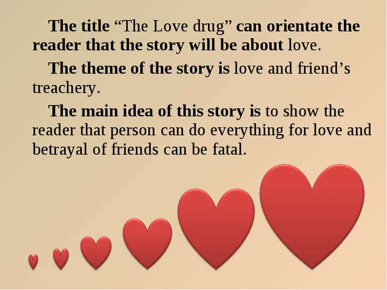 "The title ""The Love drug"" can orientate the reader that the story will be abo..."