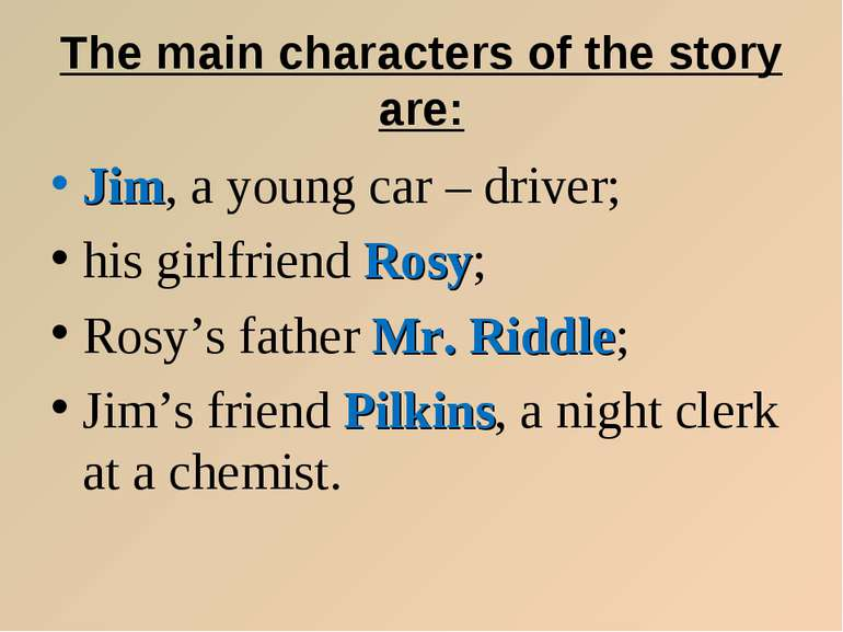 The main characters of the story are: Jim, a young car – driver; his girlfrie...