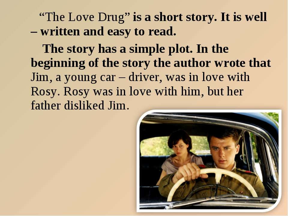 """The Love Drug"" is a short story. It is well – written and easy to read. The ..."