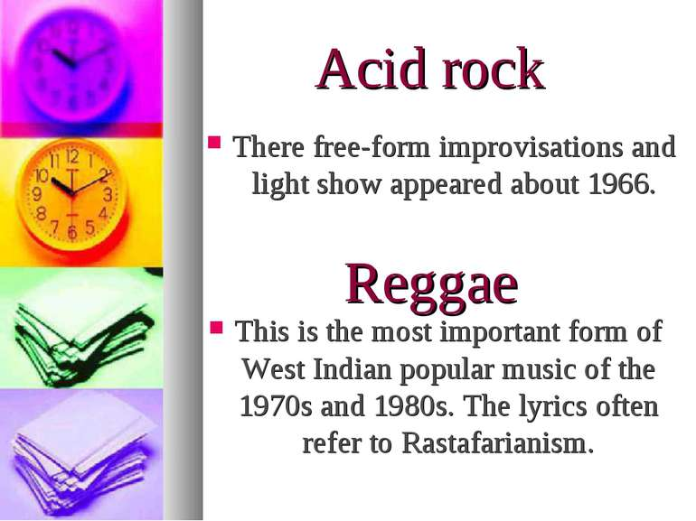 Acid rock This is the most important form of West Indian popular music of the...