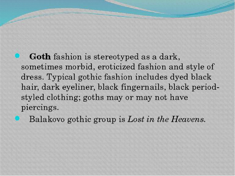 Goth fashion is stereotyped as a dark, sometimes morbid, eroticized fashion a...