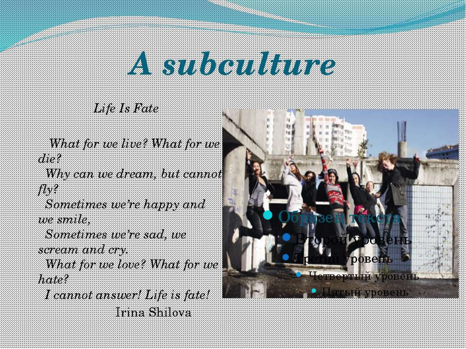 A subculture Life Is Fate   What for we live? What for we die? Why can we dre...