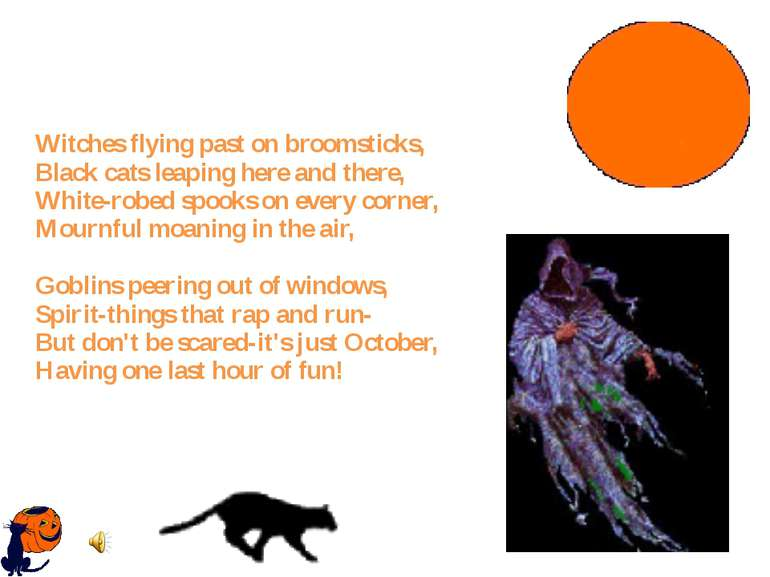 Witches flying past on broomsticks, Black cats leaping here and there, White-...