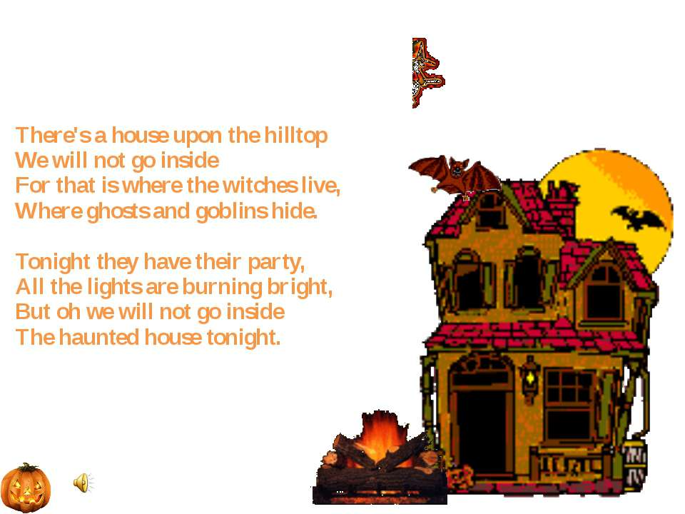 There's a house upon the hilltop We will not go inside For that is where the ...