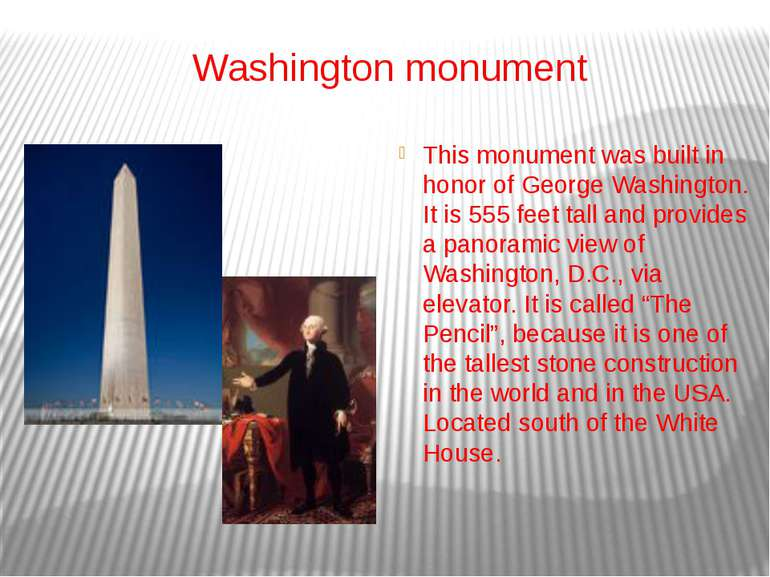 Washington monument This monument was built in honor of George Washington. It...