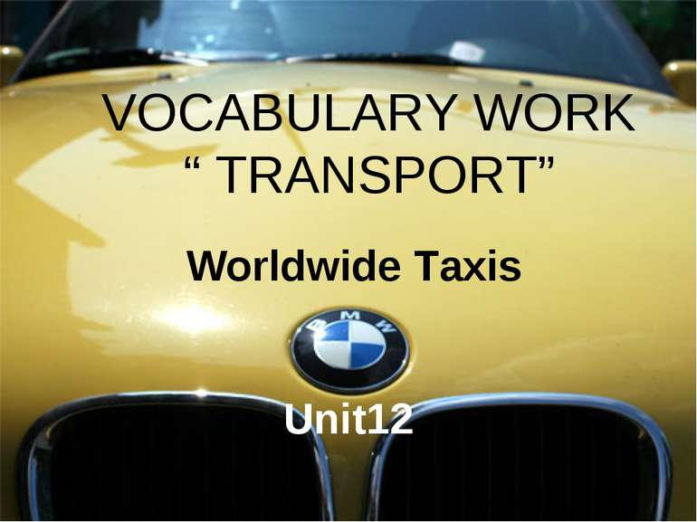 "VOCABULARY WORK "" TRANSPORT"" Worldwide Taxis Unit12"