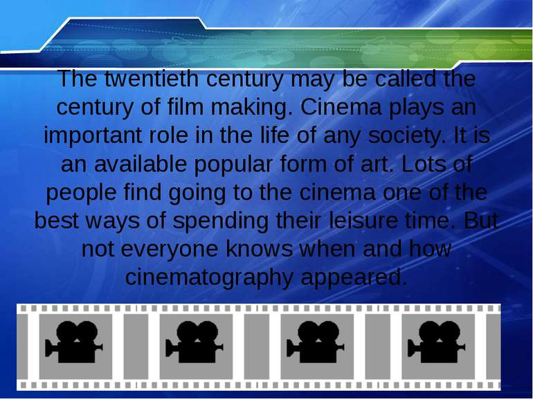 The twentieth century may be called the century of film making. Cinema plays ...