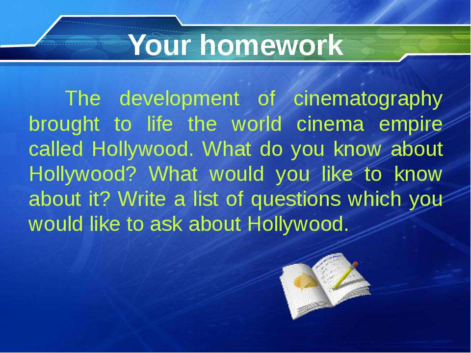 Your homework The development of cinematography brought to life the world cin...