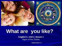 What are you like? English 6, Unit 2, lesson 1 Signs of the Zodiac Никитина С.Г.