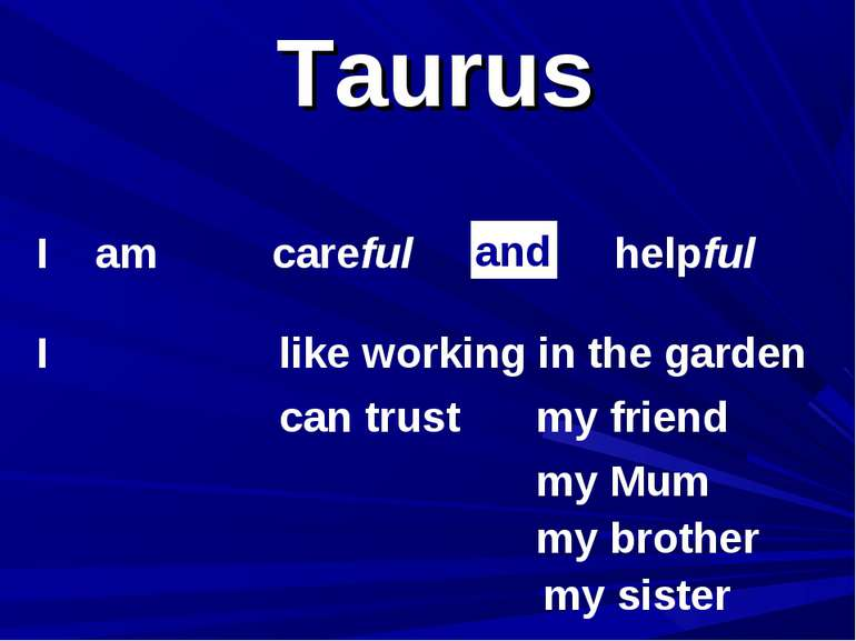 Taurus I am I careful helpful can trust and my friend my Mum my brother my si...