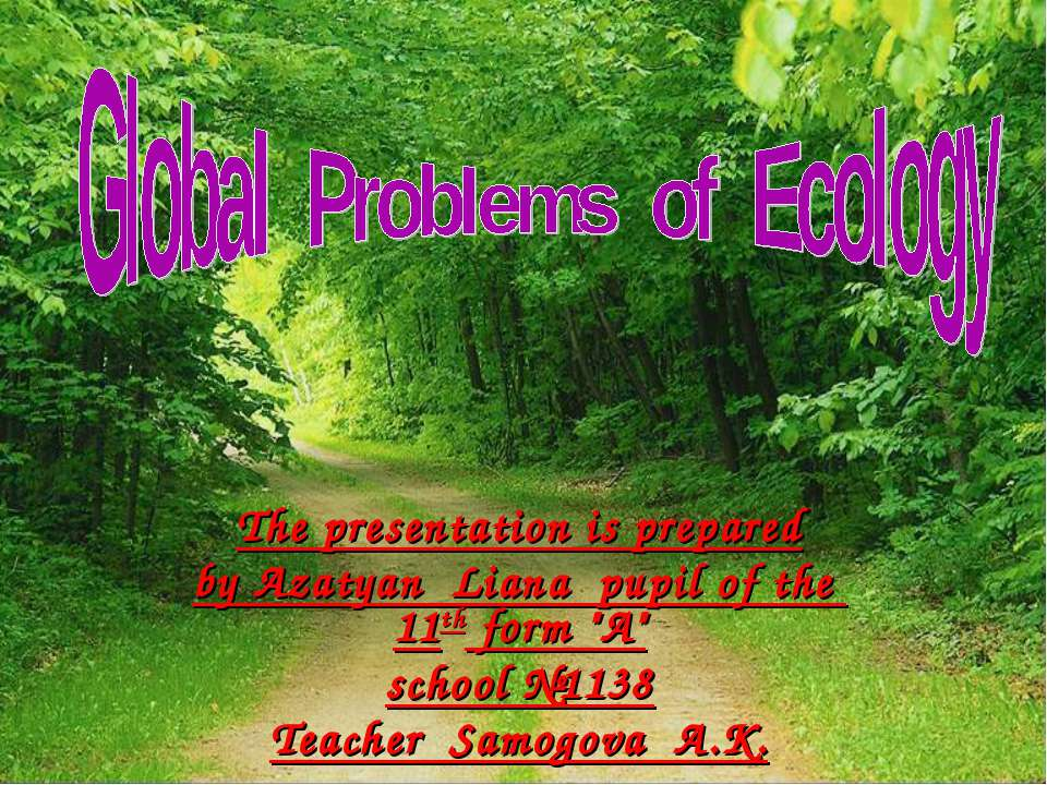 """The presentation is prepared by Azatyan Liana pupil of the 11th form """"A"""" scho..."""