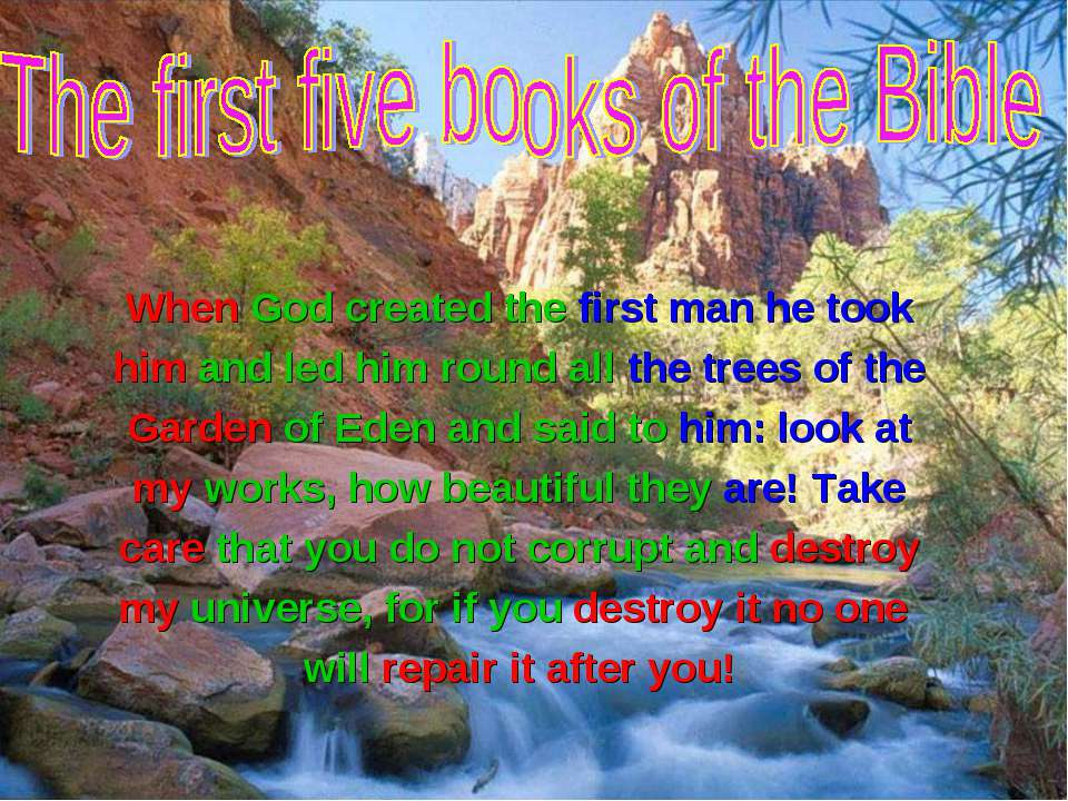 When God created the first man he took him and led him round all the trees of...