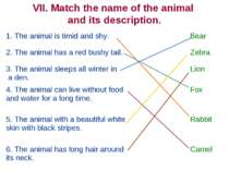 VII. Match the name of the animal and its description. 1. The animal is timid...