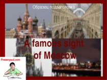 A famous sight of Moscow