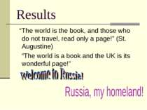 "Results ""The world is the book, and those who do not travel, read only a page..."