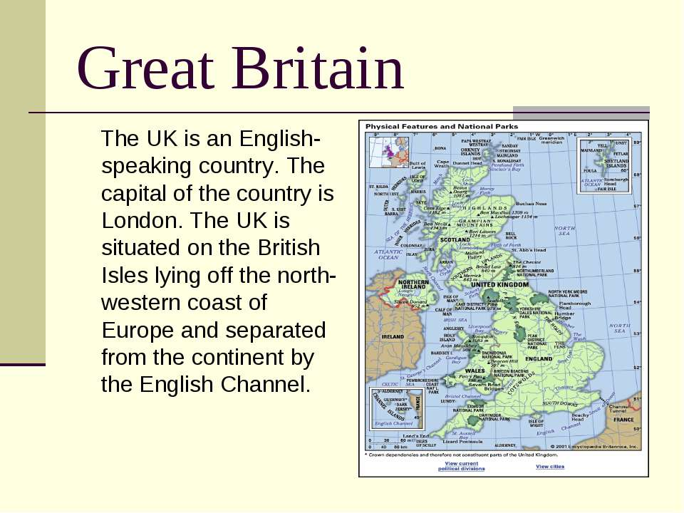 Great Britain The UK is an English-speaking country. The capital of the count...