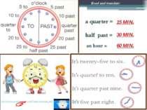 a quarter = half past = an hour = Read and translate: 60 MIN. 15 MIN. 30 MIN....