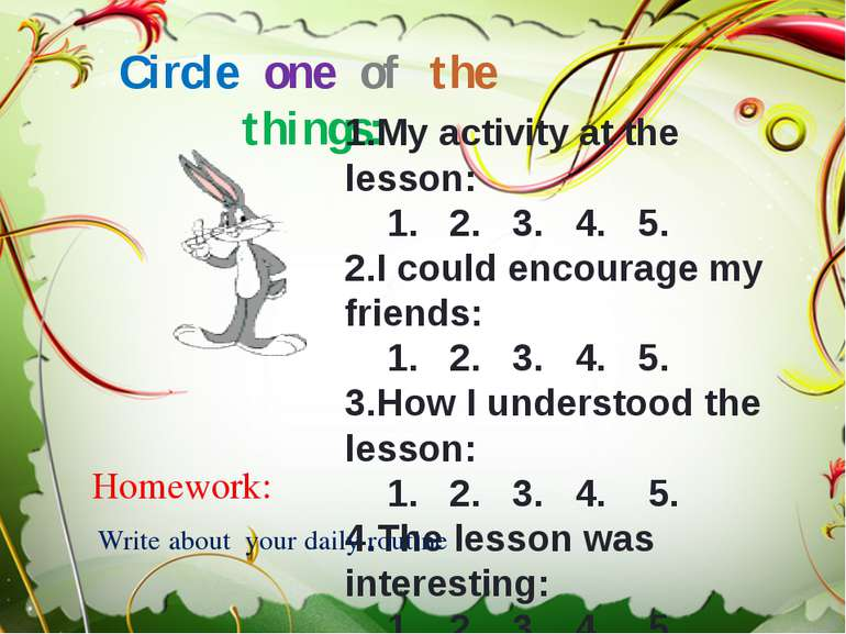Circle one of the things: 1.My activity at the lesson: 1. 2. 3. 4. 5. 2.I cou...