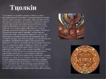 Тцолкін Серед майяністів прийняти називати майянську версію месоамериканськог...