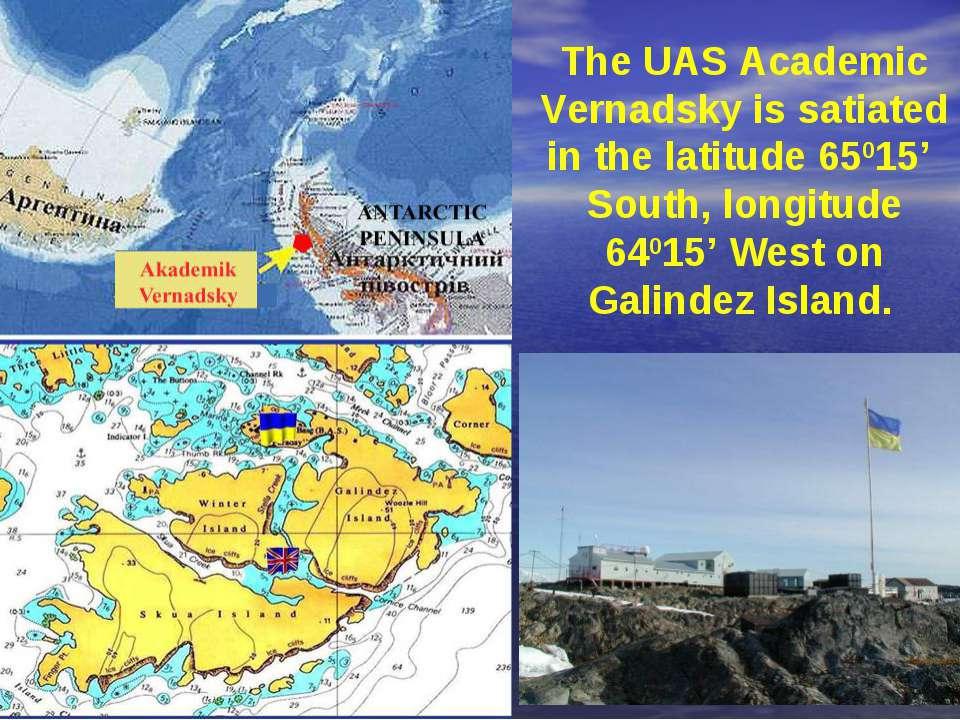 The UAS Academic Vernadsky is satiated in the latitude 65015' South, longitud...