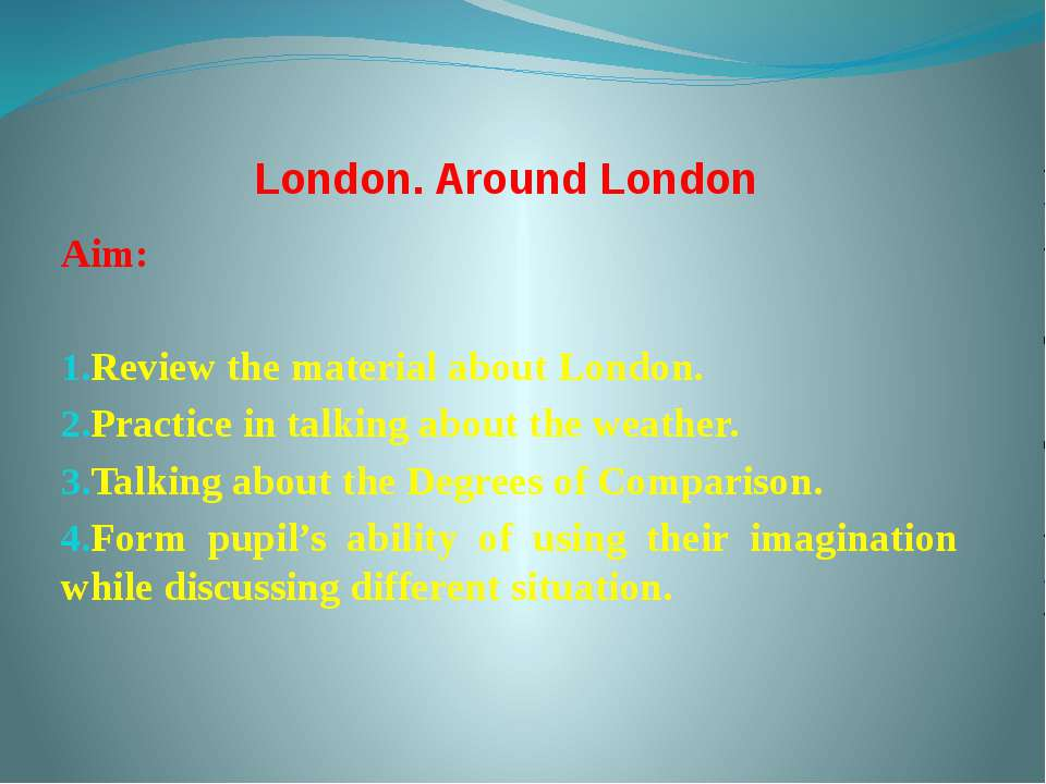 London. Around London Aim: Review the material about London. Practice in talk...