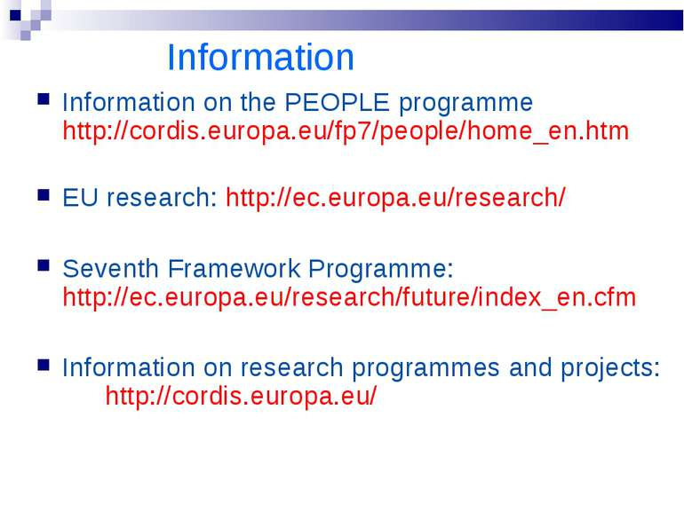 Information Information on the PEOPLE programme http://cordis.europa.eu/fp7/p...