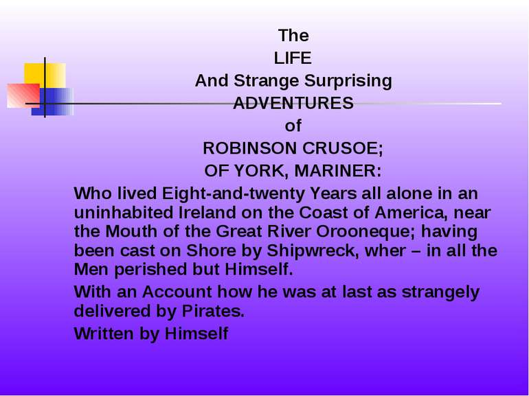 The LIFE And Strange Surprising ADVENTURES of ROBINSON CRUSOE; OF YORK, MARIN...