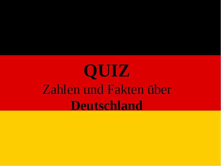 QUIZ Zahlen und Fakten über Deutschland