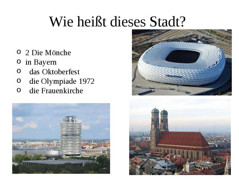 Wie heißt dieses Stadt? 2 Die Mönche in Bayern das Oktoberfest die Olympiade ...