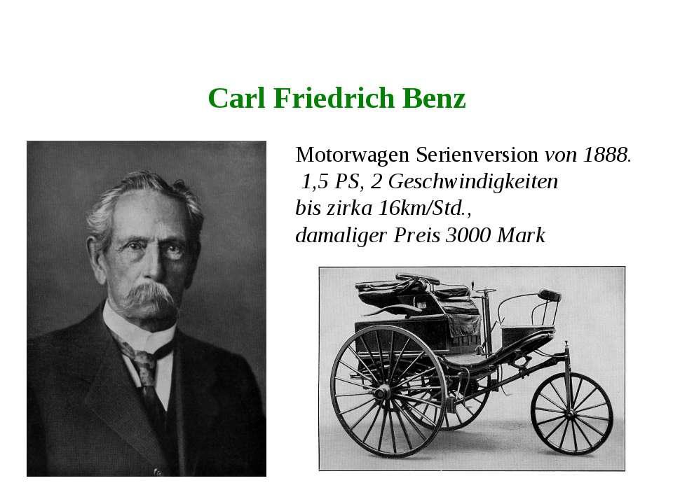 Carl Friedrich Benz Motorwagen Serienversion von 1888. 1,5 PS, 2 Geschwindigk...