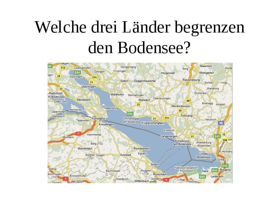 Welche drei Länder begrenzen den Bodensee?