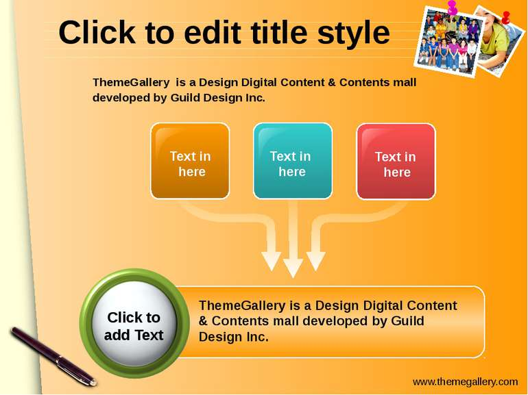 Click to edit title style Text in here Text in here Text in here ThemeGallery...