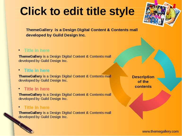Click to edit title style Description of the contents Title in here ThemeGall...