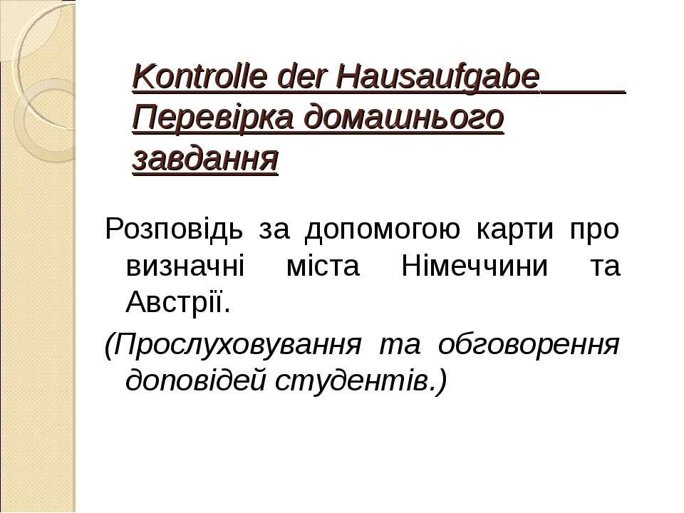Kontrolle der Hausaufgabe Перевірка домашнього завдання Розповідь за допомого...