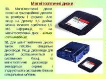 Магнітооптичні диски 51. Магнітооптичні диски схожі на трьохдюймові дискети з...