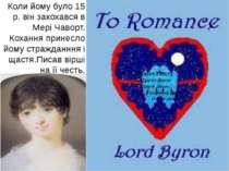 Коли йому було 15 р. він закохався в Мері Чаворт. Кохання принесло йому страж...