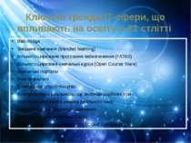 Ключові тренди ІТ-сфери, що впливають на освіту в 21 стлітті Веб-пошук Змішан...