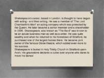 Shakespeare's career, based in London, is thought to have begun with acting -...