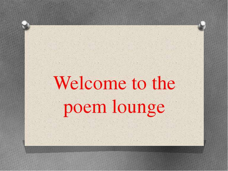 Welcome to the poem lounge