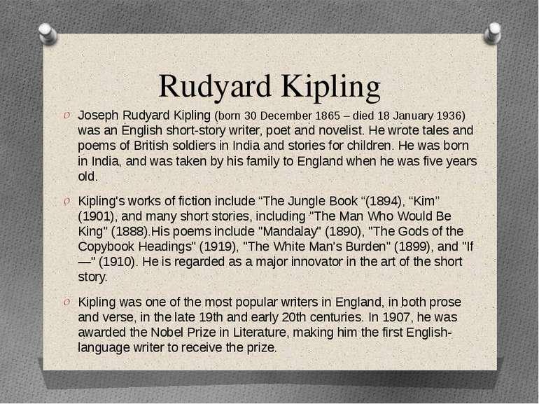 Rudyard Kipling Joseph Rudyard Kipling (born 30 December 1865 – died 18 Janua...