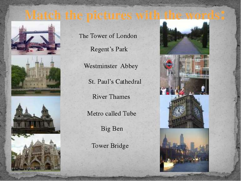 The Tower of London Westminster Abbey Regent's Park St. Paul's Cathedral Rive...