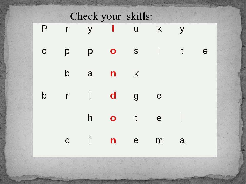 Check your skills: Р r y l u k y  o p p o s i t e b a n k b r i d g e h o t ...