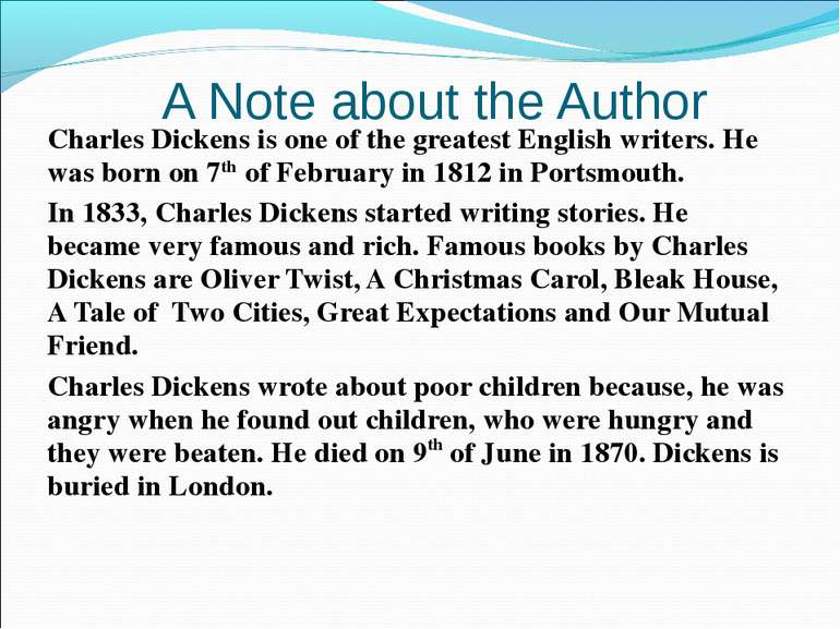 A Note about the Author Charles Dickens is one of the greatest English writer...