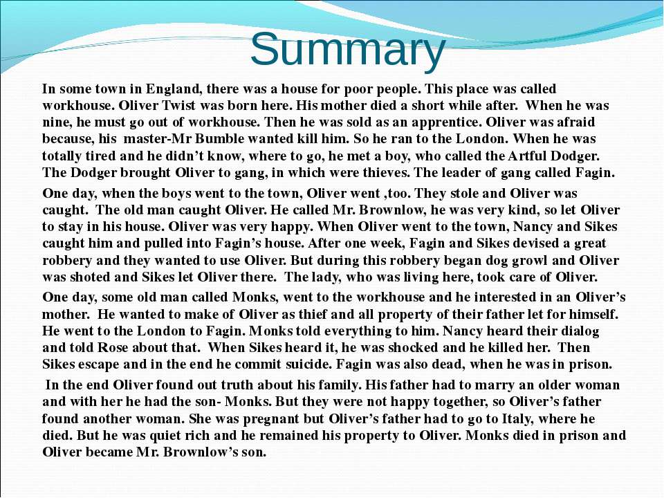 Summary In some town in England, there was a house for poor people. This plac...