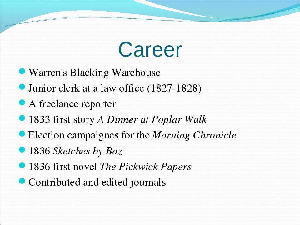 Career Warren's Blacking Warehouse Junior clerk at a law office (1827-1828) A...