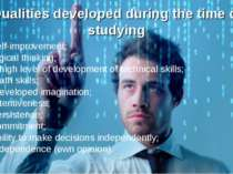 Qualities developed during the time of studying self-improvement; logical thi...