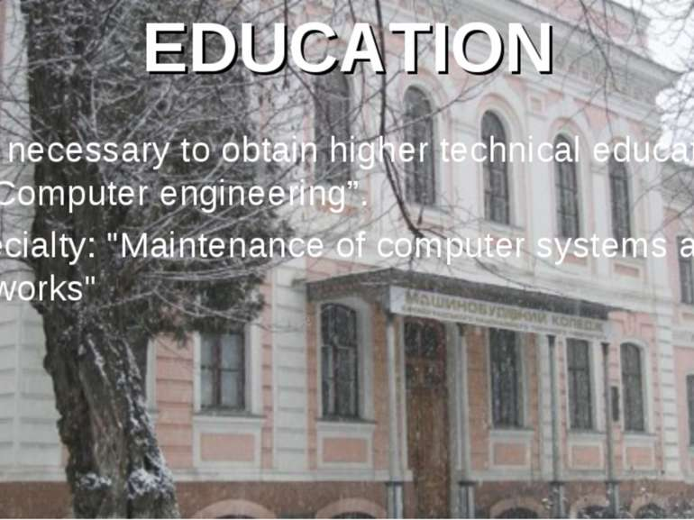 "EDUCATION It is necessary to obtain higher technical education in ""Computer e..."